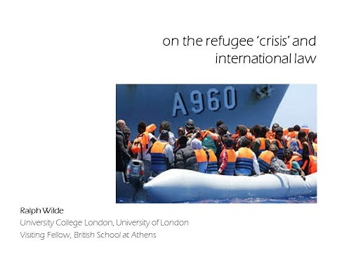 "Ralph Wilde, ""On the refugee 'crisis'and international law"""