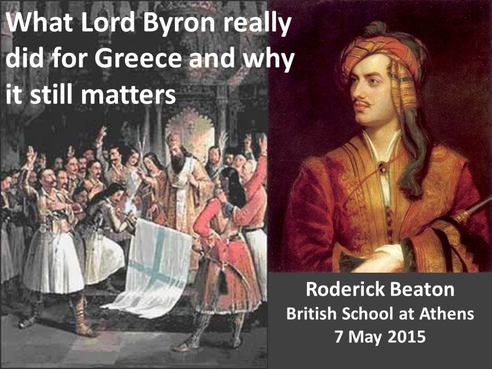 """Roderick Beaton """"What Byron really did for Greece and why it still matters"""""""