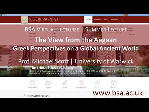 "Michael Scott, ""The View from the Aegean: Greek perspectives on a global ancient world"""