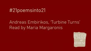 Andreas Embirikos 'Turbine Turns' read by Maria Margaronis