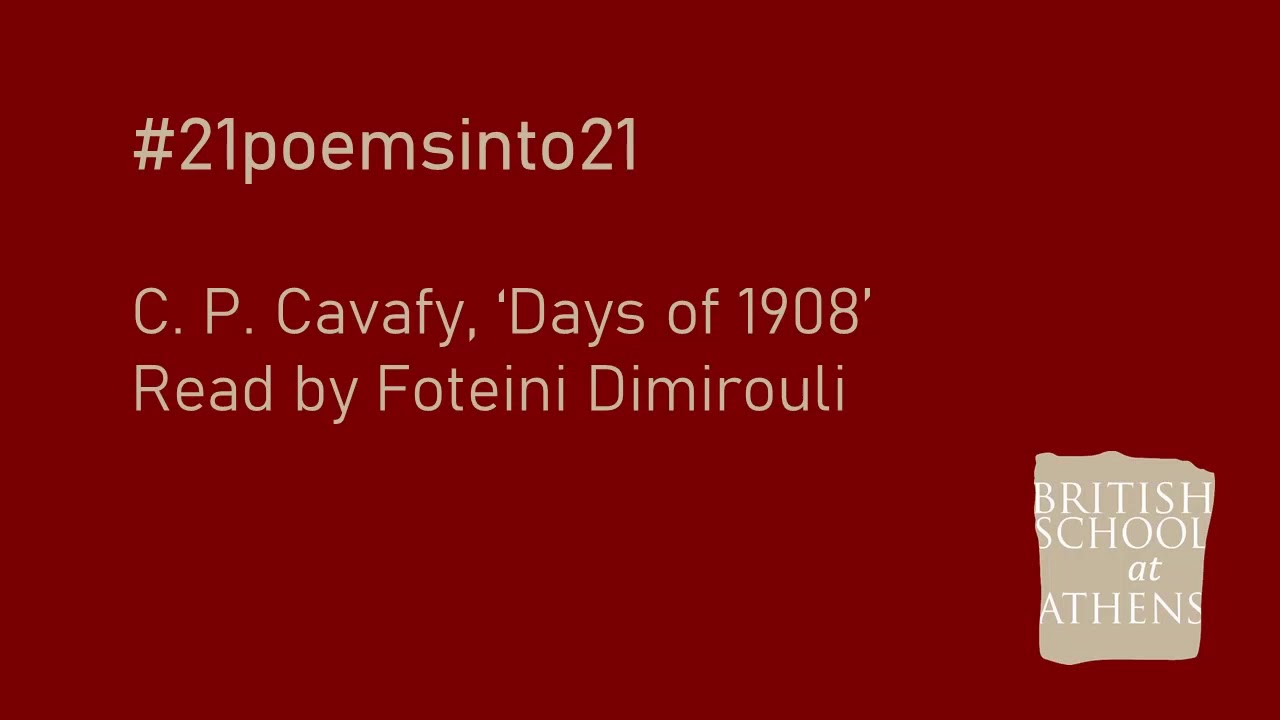 C. P. Cavafy 'Days of 1908' read by Foteini Dimirouli