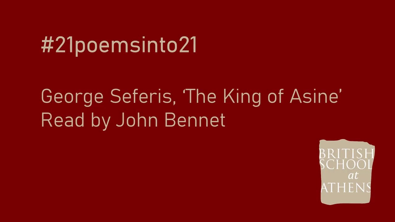 George Seferis 'The King of Asine' read by John Bennet