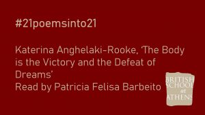 Katerina Anghelaki-Rooke 'The Body is the Victory and the Defeat of Dreams' read by Patricia Felisa Barbeito