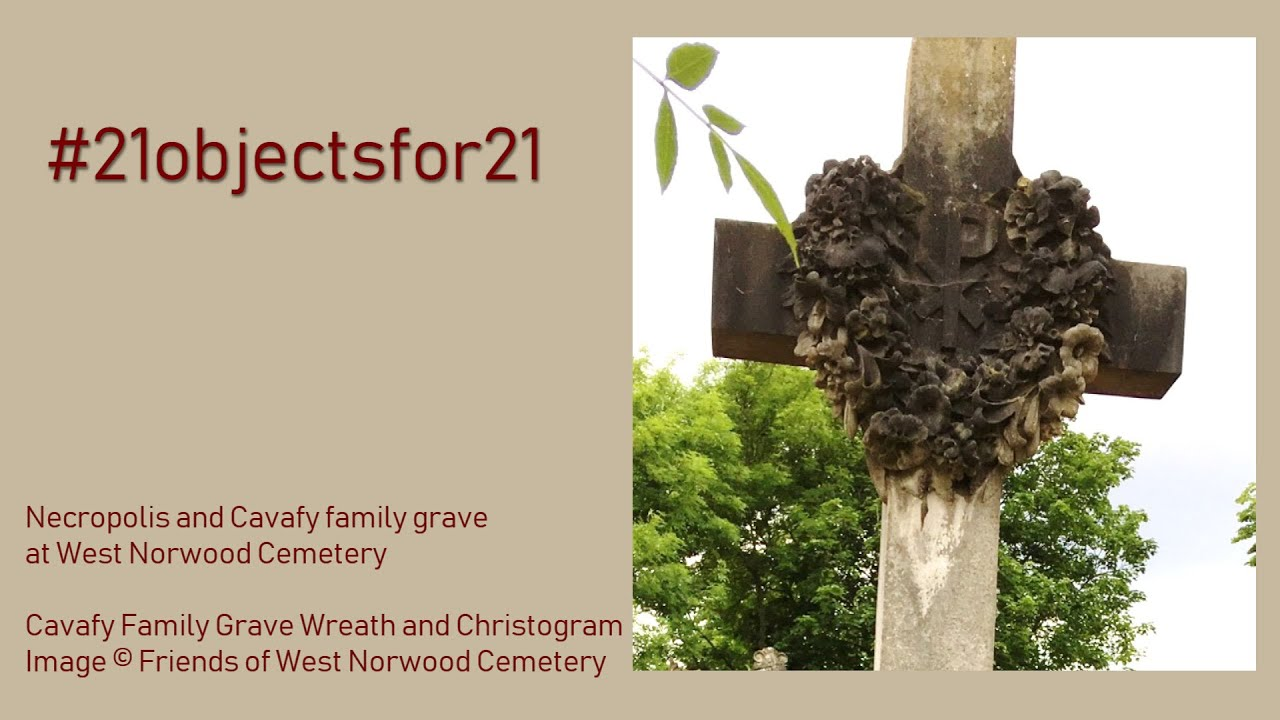 Necropolis and Cavafy family grave at West Norwood Cemetery   presented by Victoria Solomonidis-Hunter